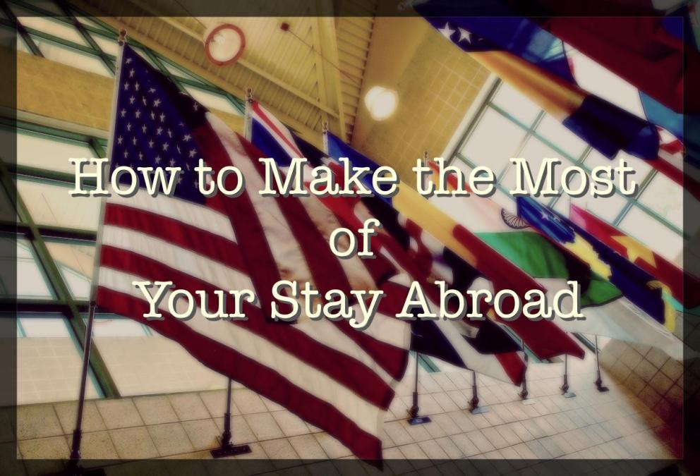 How to make the most of your stay abroad