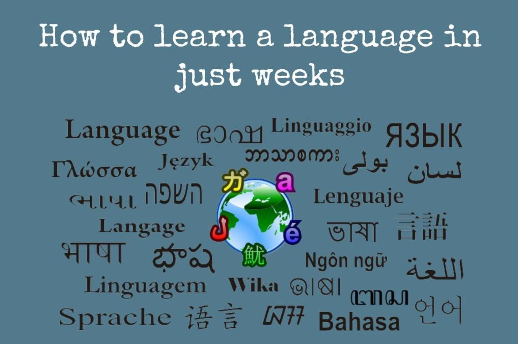 How to learn a language in just weeks