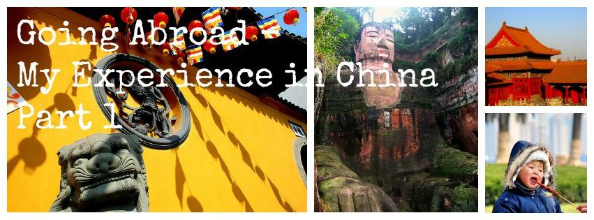 Going Abroad – My Experience in China 1