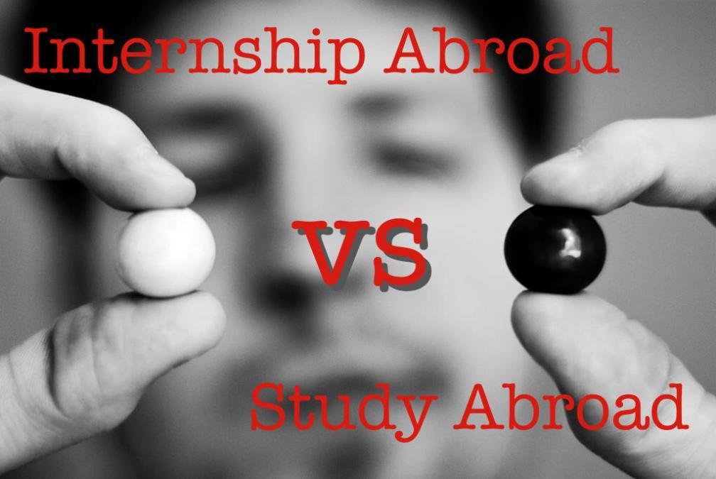 Internship abroad vs study abroad?