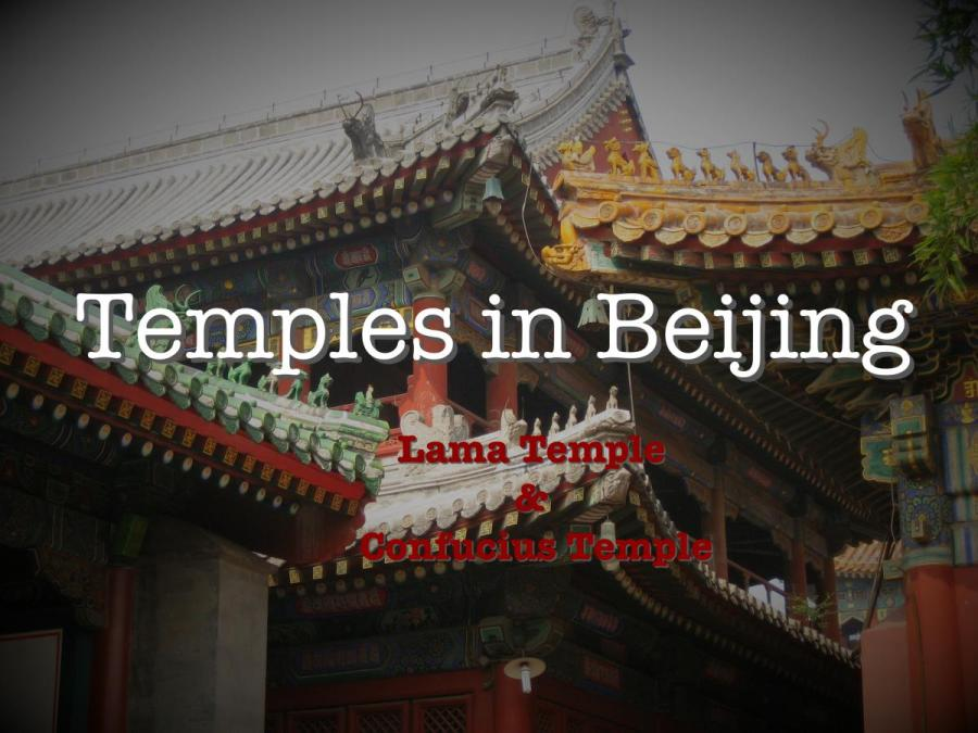 Temples in Beijing – My Experience in China 7