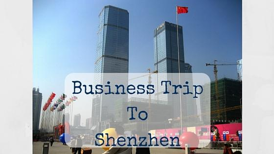 Business Trip to Shenzhen – My China Experience 27
