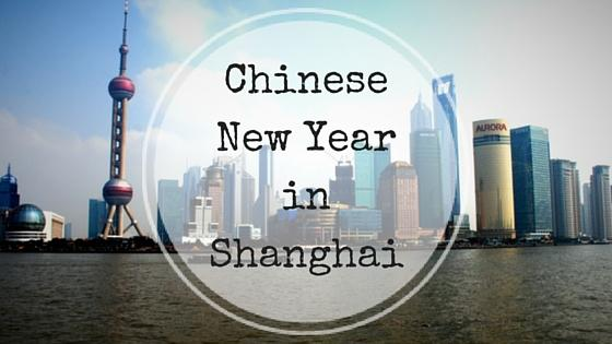 Chinese New Year in Shanghai – My China Experience 29