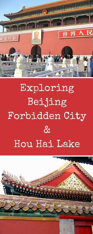 Exploring Beijing Forbidden City&Hou Hai Lake