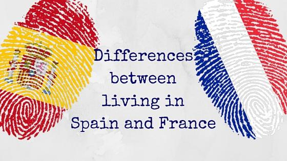 Differences Between Living in Spain and France