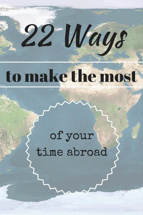 How to make the most of your travels abroad
