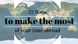 22 Ways to Make the Most of Your Travels Abroad