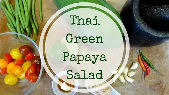 Thai Green Papaya Salad – Som Tam Recipe
