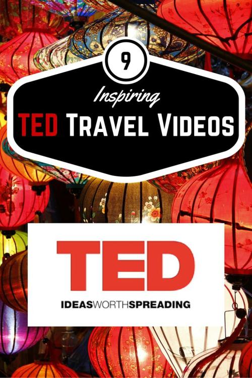 TED Talks: 9 TED Travel Videos