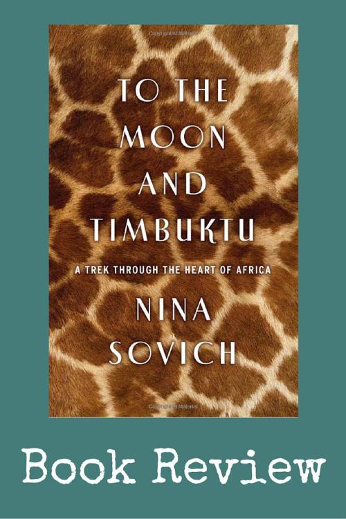 Book Review: To the Moon and Timbuktu Nina Sovich