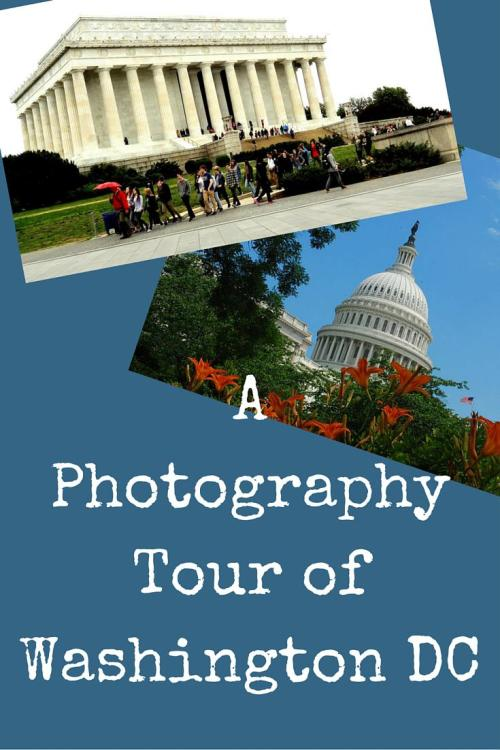 A Photography Tour of Washington DC - Washington Photo Safari