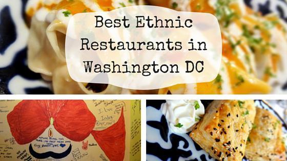 Eating My Way Around The World: The Best Ethnic Restaurants In Washington DC