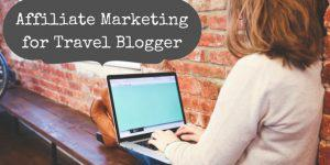 Affiliate Marketing for Travel Blogger