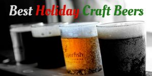 Best Holiday Craft Beers of the Season