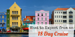 What to Expect from an 18 Day Cruise